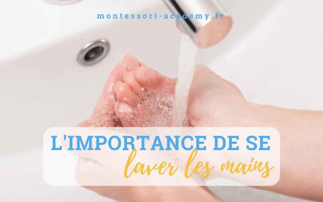 Pourquoi doit-on se laver les mains?