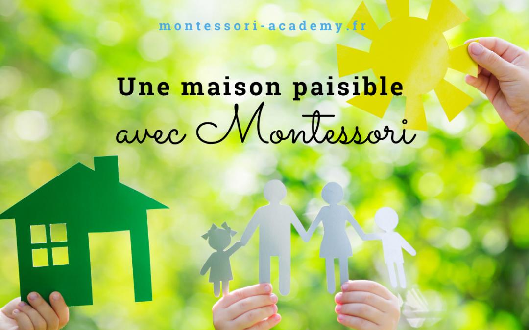 Une maison paisible avec Montessori